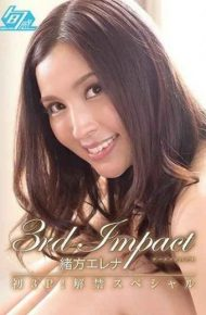 SHKN-003 3rd Impact Ogata Elena's First 3p!ban Embargo Special