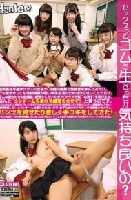 HUNTA-464 Do You Feel Comfortable With Rubberit Seems That Girls In A Super Serious Advanced Course Have Studied Sex Education In Health Classes.but Everyone Seems To Have Too Few Sex Experiences For Those Who Do Not Understand Because Of Student Life.i Stopped The Boy Such As The Only Male In The Class That They Were Staying After School