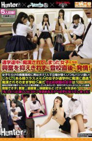 HUNTA-391 Hunter Apache Golden Time Triple H. Group 3 Maker Interlocking Planning Girls Who Have Been Molested On The Way To School Can Not Suppress The Excitement And Estrus Immediately After School Arrives!commercial Full Of Girls A Man Is A Boy At School Weak Position Always Treated As A Pacifier!however One Morning Classmate Girls Are Molesting During School Trips