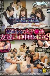 "AP-621 ""If You Do Not Want To Get Pregnant And Cum Shot Call Your Friend Here!""Mutan Shonentary Girls Raw Friend Chain Cum Inside Gangbang 3 Fixed Electric V"
