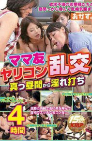 OKAX-282 Mother Friend Yarikon Orgy Beating From Daytime 4 Hours
