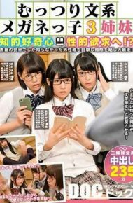DOCP-127 Mutsumi Literature Eyeglasses 3 Sisters Intellectual Curiosity To Sexual Desire! WhatI Witnessed Male Instruments That I Only Knew About In The World Of Books And Exposed The Adversity And A Big Runaway!