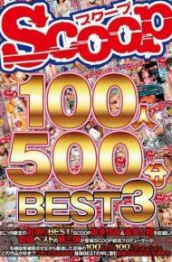 SCOP-367 Scoop 100 People 500 Minutes Best 3
