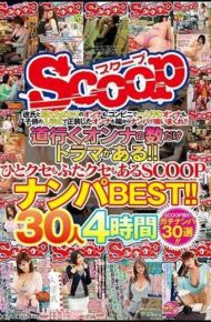 SCOP-538 There Are Dramas As Many As Onna Go! !SCOOP's Nanpa BEST Has Both A Habit And A Lid! !30 People 4 Hours